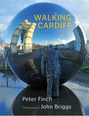 Walking Cardiff Peter Finch 9781781725580
