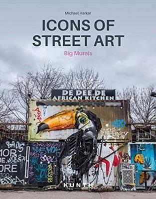 Icons of Street Art Suzanne Baumler, Michael Harker 9783955049287