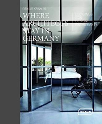 Where Architects Stay in Germany Sibylle Kramer 9783037682555