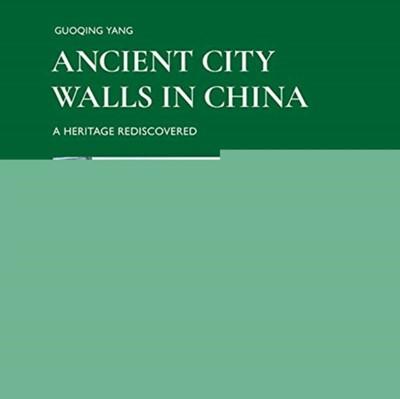Ancient City Walls in China Markus Hattstein, Guoqing Yang 9783716518533