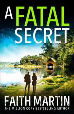 A Fatal Secret Faith Martin 9780008348670