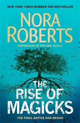 The Rise of Magicks Nora Roberts 9780349415017