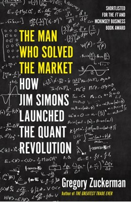 The Man Who Solved the Market Gregory Zuckerman 9780241422151