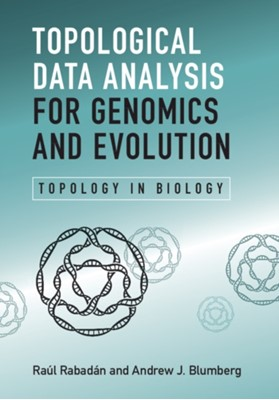 Topological Data Analysis for Genomics and Evolution Andrew J. (University of Texas Blumberg, Raul (Columbia University Rabadan 9781107159549