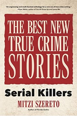 The Best New True Crime Stories: Serial Killers  9781642500721