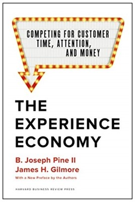 The Experience Economy, With a New Preface by the Authors James H. Gilmore, B. Joseph Pine II 9781633697973