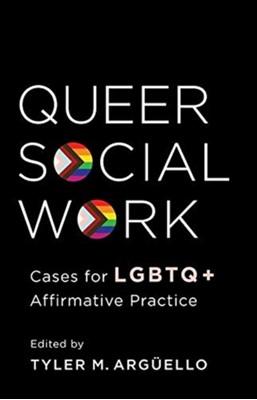 Queer Social Work Professor Tyler Arguello 9780231194013