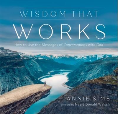 Wisdom That Works Annie (Annie Sims) Sims 9781937907617