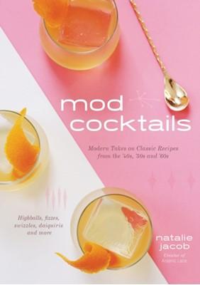 Mod Cocktails Natalie Jacob 9781624148293