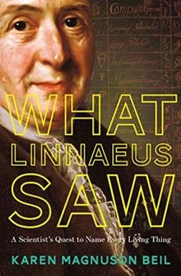 What Linnaeus Saw Karen Magnuson Beil 9781324004684