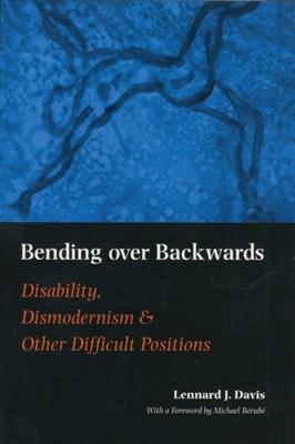 Bending Over Backwards Lennard J. Davis 9780814719503