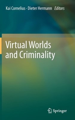 Virtual Worlds and Criminality  9783642208225
