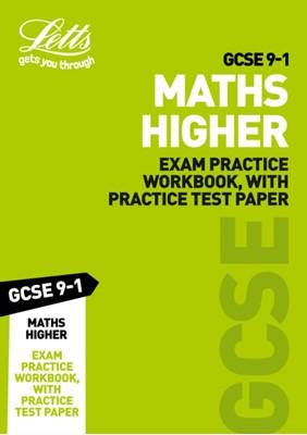 GCSE 9-1 Maths Higher Exam Practice Workbook, with Practice Test Paper Letts GCSE 9780008318307