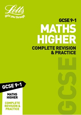 GCSE 9-1 Maths Higher Complete Revision & Practice Letts GCSE 9780008318253