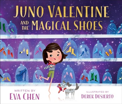 Juno Valentine and the Magical Shoes EVA CHEN 9781250297266