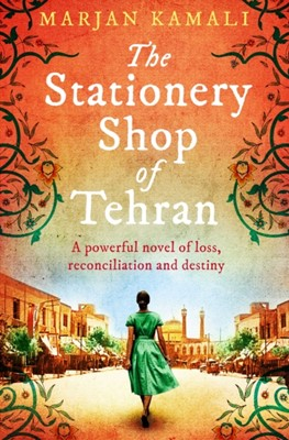 The Stationery Shop of Tehran Marjan Kamali 9781471185014