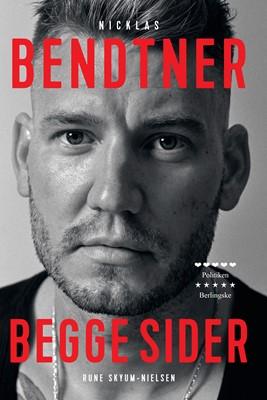 Nicklas Bendtner - Begge sider Rune Skyum-Nielsen, Dan Philipsen, Thomas Skov 9788740054910