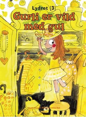 Gurli er vild med gul Marie Duedahl 9788740659009