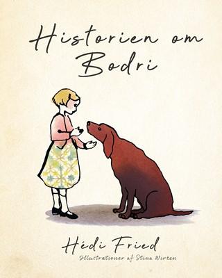 Historien om Bodri Hedi Fried, Hédi Fried 9788772044880