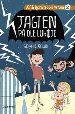 Alf og Bjørn redder verden 2 - Jagten på Ole Lukøje Sophie Souid 9788702298598