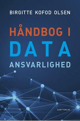 Håndbog i dataansvarlighed Birgitte Kofod Olsen 9788757439779