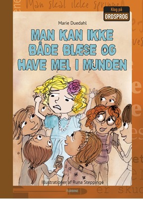 Man kan ikke både blæse og have mel i munden Marie Duedahl 9788740656435