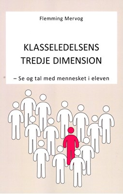 Klasseledelsens Tredje Dimension Flemming Mervog 9788797175408