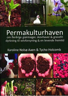 Permakulturhaven Karoline Nolsø Aaen, Tycho Holcomb 9788799978106
