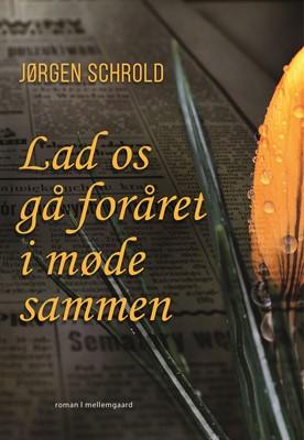 Lad os gå foråret i møde sammen Jørgen  Schrold 9788772187884