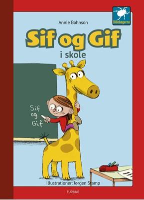 Sif og Gif - Sif og Gif i skole Annie Bahnson 9788740660692