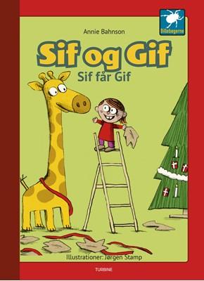 Sif og Gif - Sif får Gif Annie Bahnson 9788740660685