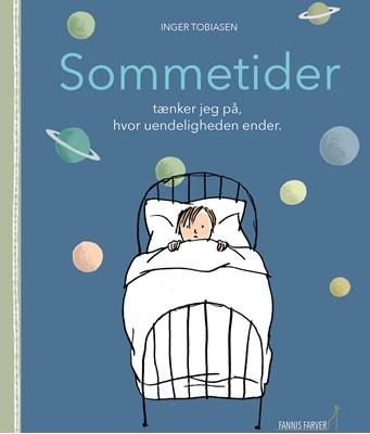 Sommertider tænker jeg på, hvor uendeligheden ender Inger Tobiasen 9788793947009