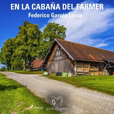 En la cabaña del farmer Federico García Lorca 9788726360936