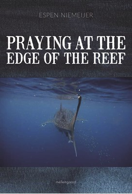 Praying at the edge of the reef Espen  Niemeijer 9788772187754