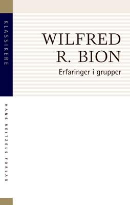 Erfaringer i grupper Wilfred R. Bion 9788741278773