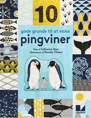 10 gode grunde til at elske pingviner Catherine Barr 9788772240121