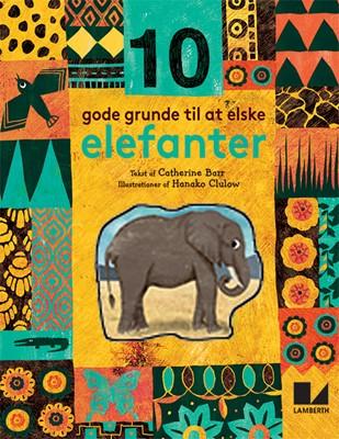 10 gode grunde til at elske elefanter Catherine Barr 9788772240107
