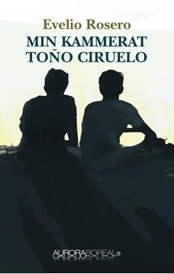Min kammerat Toño Ciruelo Evelio Rosero 9788797130988