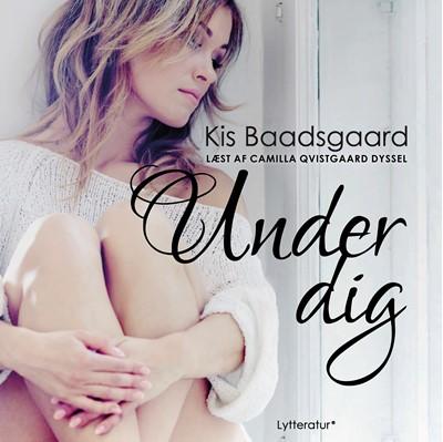 Under dig Kis Baadsgaard 9788770303729