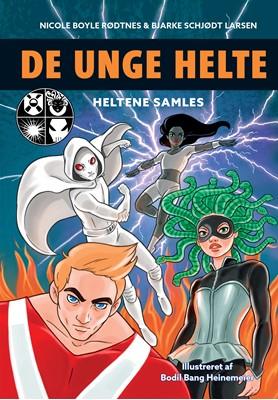 De unge helte 1: Heltene samles Nicole Boyle Rødtnes, Bjarke Schjødt Larsen 9788741506203