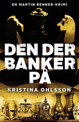 Den der banker på Kristina Ohlsson 9788770072298