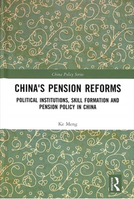 China's Pension Reforms Ke (Tsinghua University Meng 9781138480896