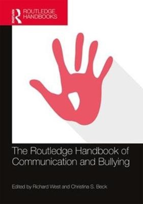The Routledge Handbook of Communication and Bullying  9781138552357