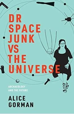 Dr Space Junk vs The Universe Alice (Senior Lecturer Gorman 9780262043434