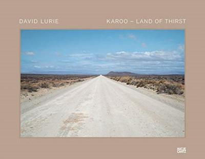 David Lurie: Karoo - Land of Thirst Loretta Ferris, Dirk Klopper, Ashraf Jamal 9783775745949