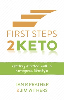 First Steps 2 Keto Jim Withers, Ian Prather 9781784521684