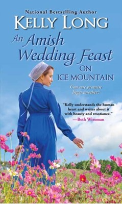 Amish Wedding Feast on Ice Mountain, An Kelly Long 9781420141290