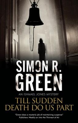 Till Sudden Death Do Us Part Simon R. Green 9780727892379