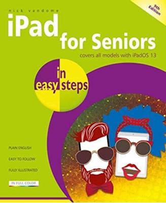 iPad for Seniors in easy steps Nick Vandome 9781840788617