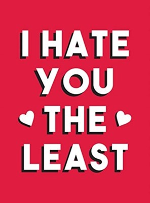 I Hate You the Least Summersdale Publishers 9781787833272